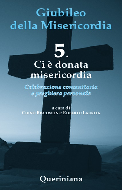 Giubileo della Misericordia 5. Ci è donata misericordia