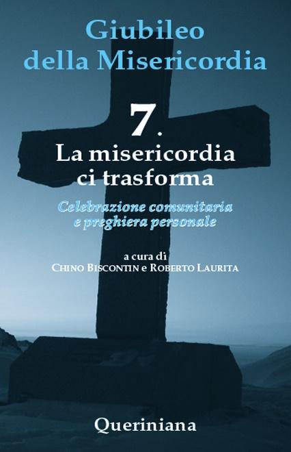 Giubileo della Misericordia 7. La misericordia ci trasforma
