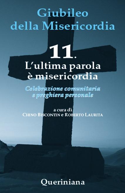 Giubileo della Misericordia 11. L'ultima parola è misericordia
