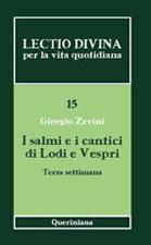 Lectio divina per la vita quotidiana 15. I salmi e i cantici di Lodi e Vespri. Terza settimana
