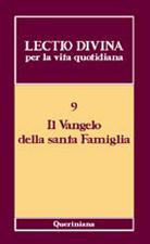 Lectio divina per la vita quotidiana 9. Il Vangelo della santa Famiglia